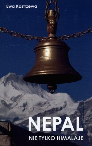 Nepal Nie tylko Himalaje Kostrzewa Ewa