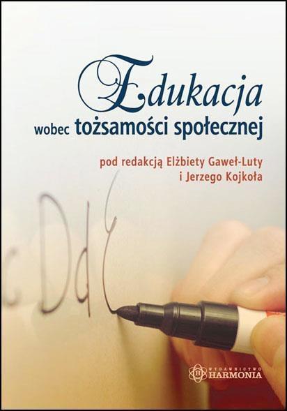 Edukacja wobec tożsamości społecznej Jerzy Kojkoł