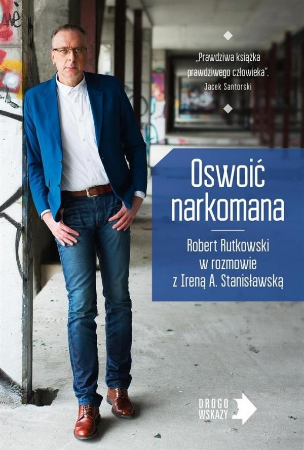 Oswoić narkomana Rutkowski Robert, Stanisławska Irena