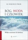 Bóg, woda i człowiek Biblijne scenariusze do katechezy z płytą CD Pikor Wojciech