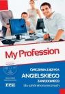 My Profession Ćwiczenia z języka angielskiego zawodowego dla szkół ekonomicznych z płytą CD