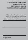 Zagadnienia prawne i ekonomiczne dotyczące umów ubezpieczeń na życie Szczepańska Magdalena
