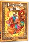 Legendy polskie wydanie z opracowaniem i streszczeniem Barbara Włodarczyk
