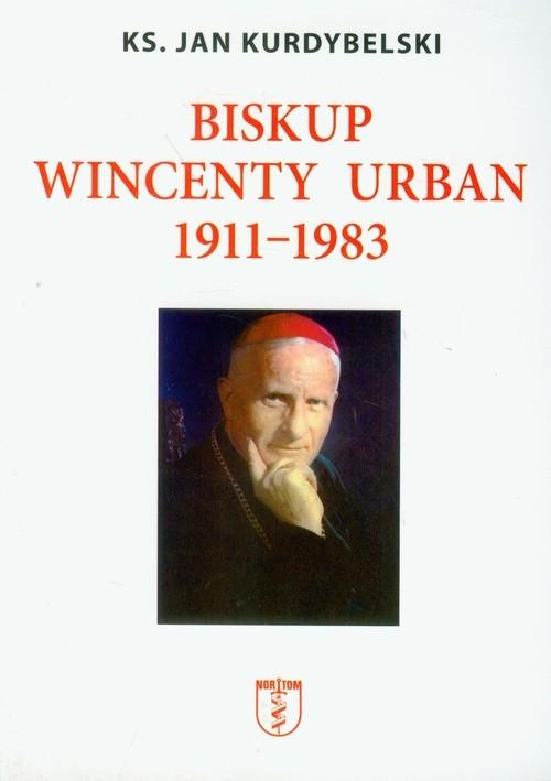 Biskup Wincenty Urban 1911-1983 Kurdybelski Jan
