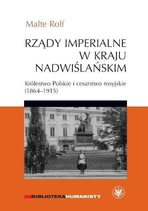 Rządy imperialne w Kraju Nadwiślańskim. Malte Rolf