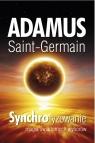 Synchrotyzowanie magia świadomych wyborów Saint-Germain Adamus