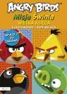 Angry Birds Misja Świnia Wielka księga kolorowanek i łamigłówek