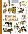 Pierwsza Encyklopedia. Konie i kucyki Praca zbiorowa