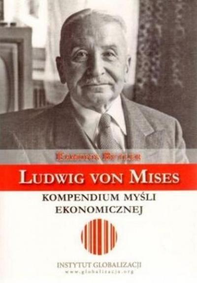 Kompendium myśli ekonomicznej Ludwig von Mises