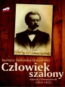 Człowiek szalony Andrzej Niemojewski (1864-1921) Świtalska-Starzeńska Barbara