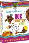 Rok Dobrych Myśli Kalendarz 2020 Pawlikowska Beata