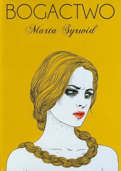 Bogactwo (Uszkodzona okładka) Marta Syrwid