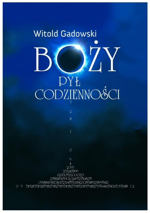 Boży pył codzienności Witold Gadowski