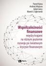 Współzależności finansowe między krajami na różnym poziomie rozwoju Kawa Paweł, Wojtyna Andrzej, Janus Jakub, Dąbrowski Marek A.