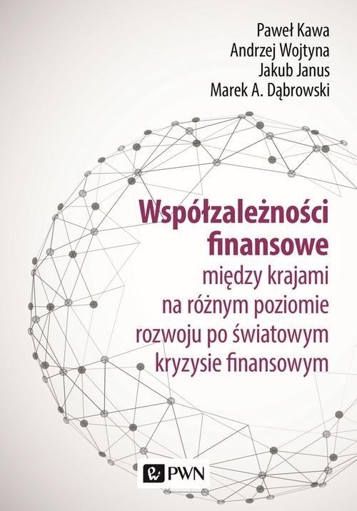 Współzależności finansowe Kawa Paweł, Wojtyna Andrzej, Janus Jakub, Dąbrowski Marek A.