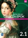 Oblicza epok. Język polski. Podręcznik. Klasa 2. Część 1