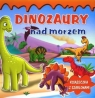 Dinozaury nad morzem. Książeczka z szablonami