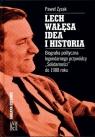 Lech Wałęsa. Idea i historia