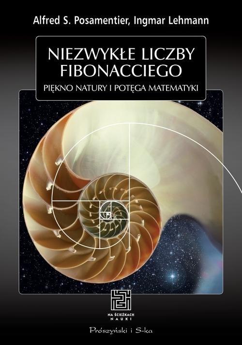 Niezwykłe liczby Fibonacciego Lehmann Ingmar, Posamentier Alfred S.