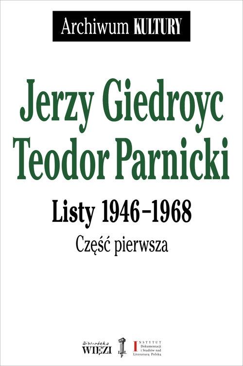 Listy 1946-1968 Giedroyc Jerzy Parnicki Teodor