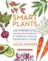 Smart Plants Jak wykorzystać naturalne nootropiki, by usprawnić Morris Julie