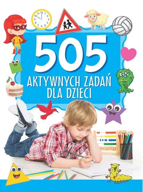 505 aktywnych zadań dla dzieci Praca zbiorowa