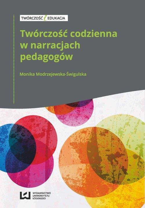 Twórczość codzienna w narracjach pedagogów Modrzejewska-Świgulska Monika