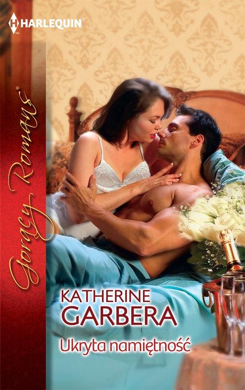 Ukryta namiętność Garbera Katherine