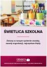 Świetlica szkolnaZmiany w nowym systemie oświaty, zasady organizacji, Skrzyński Dariusz