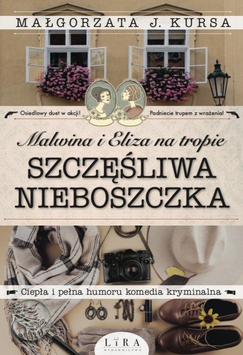 Malwina i Eliza na tropie Szczęśliwa nieboszczka Kursa J. Małgorzata