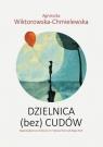 Dzielnica (bez) cudów Agnieszka Wiktorowska-Chmielewska