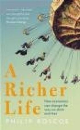 A Richer Life Philip Roscoe