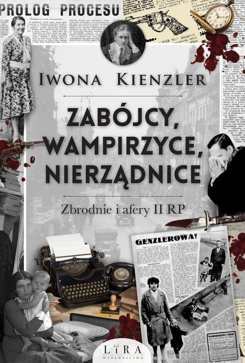 Zabójcy, wampirzyce, nierządnice Kienzler  Iwona