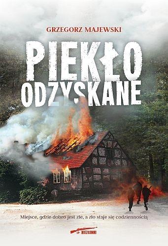 Piekło odzyskane Majewski Grzegorz