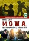 M. O. W. A. Czyli historie Mirandy, Oli, Weroniki i Antka Kamyk Dorota