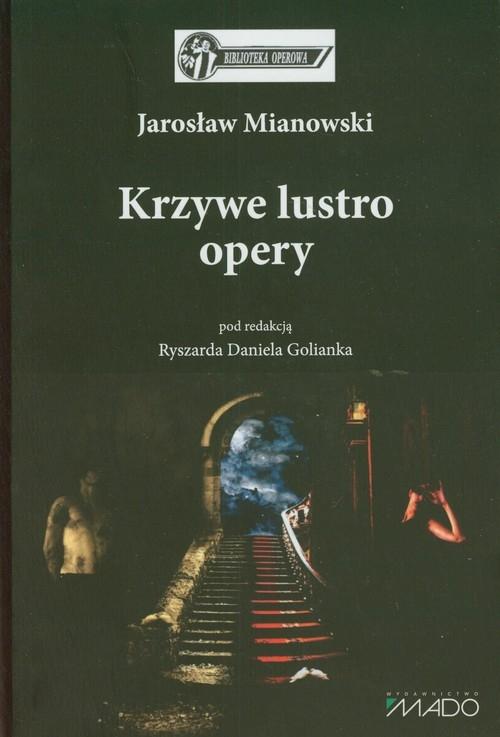 Krzywe lustro opery Mianowski Jarosław