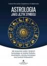 Astrologia jako język symboli Gałązkiewicz-Gołębiewska Jolanta Romualda