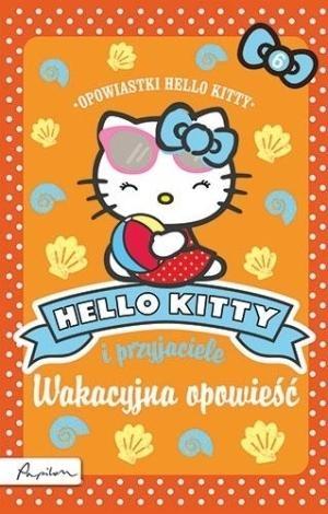 Hello Kitty i przyjaciele Wakacyjna opowieść