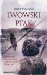 Lwowski ptak Tymiński Piotr