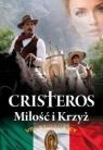 Cristeros. Miłość i krzyż