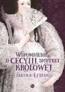 Wspomnienie o Cecylii smutnej królowej