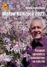 Wpływ Księżyca 2022. Poradnik ogrodniczy z kalendarzem na cały rok Witold Czuksanow