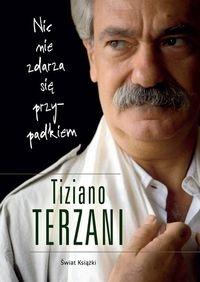 Nic nie zdarza się przypadkiem Terzani Tiziano