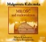 Miłość nad rozlewiskiem  (Audiobook) Kalicińska Małgorzata