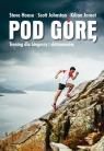 Pod górę. Trening dla biegaczy i skiturowców House Steve, Johnston Scott, Jornet Kilian