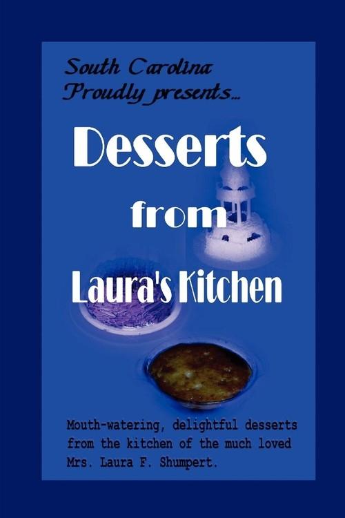 Desserts from Laura's Kitchen Shumpert Laura F.