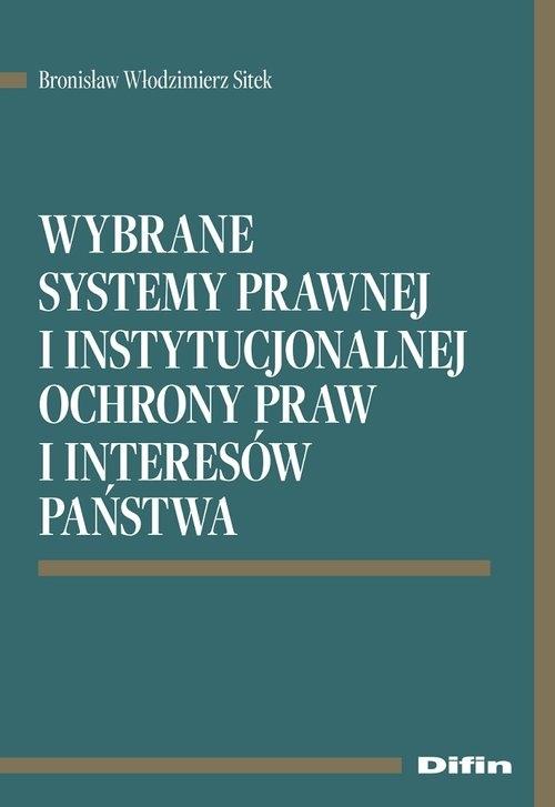 Wybrane systemy prawnej i instytucjonalnej ochrony praw i interesów państwa Sitek Bronisław Włodzimierz