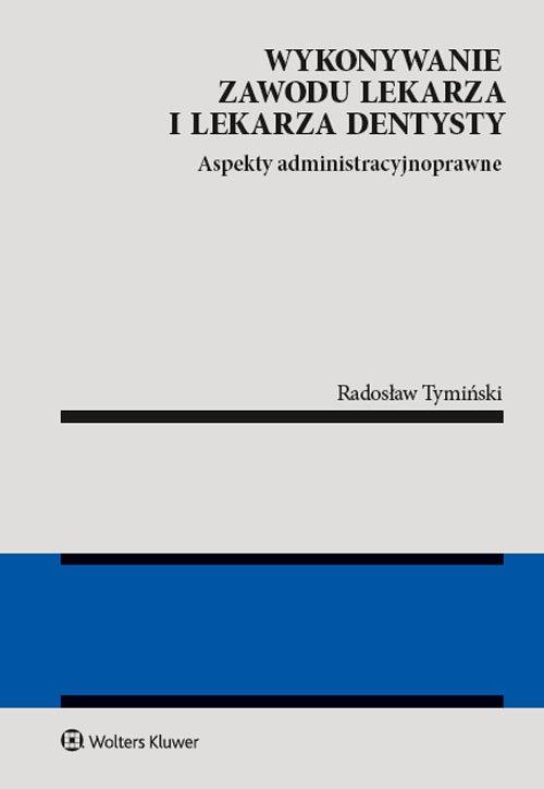 Wykonywanie zawodu lekarza i lekarza dentysty Tymiński Radosław