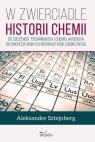W zwierciadle historii chemii