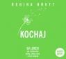 Kochaj. 50 lekcji jak pokochać siebie, swoje życie i ludzi wokół Regina Brett